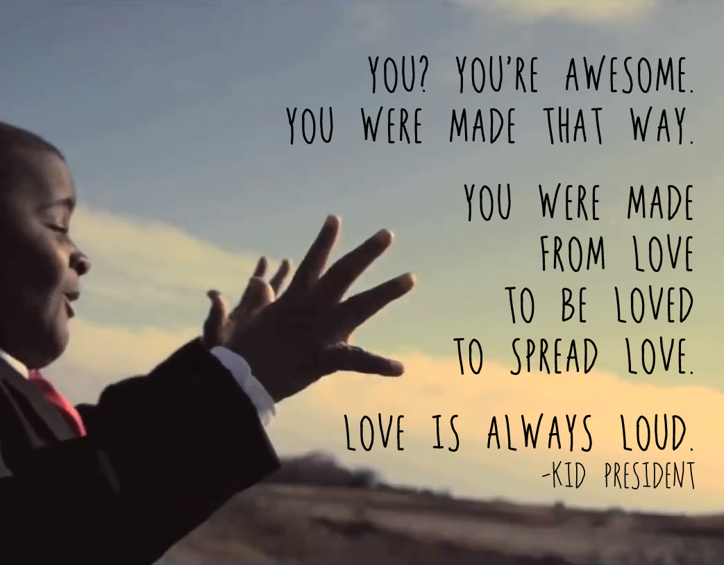 Love Quotes For Kids Love The Message Of Kid President   Monae's Speech And